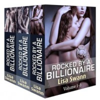 Boxed Set: Rocked by a Billionaire - Lisa Swann