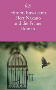 Herr Nakano und die Frauen: Roman - Hiromi Kawakami