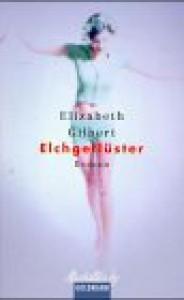Elchgeflüster - Elizabeth Gilbert