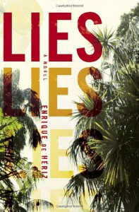 Lies: A novel - Enrique de Hériz