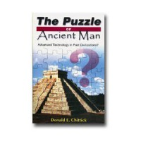 The Puzzle Of Ancient Man: Evidence For Advanced Technology In Past Civilizations - Donald E. Chittick