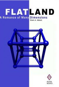 Flatland: A Romance of Many Dimensions (Illustrated) - Edwin A. Abbott