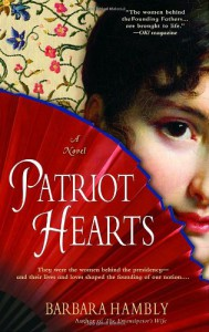 Patriot Hearts: A Novel of the Founding Mothers - Barbara Hambly