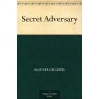 The Secret Adversary (Tommy and Tuppence Beresford #1) - Agatha Christie