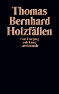 Holzfällen - Thomas Bernhard