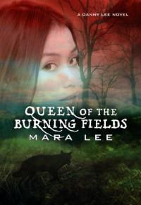Queen Of The Burning Fields  - Mara Lee