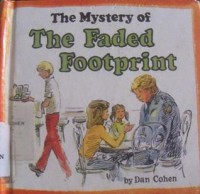 The Mystery of the Faded Footprint (Carolrhoda Mini-Mysteries) - Daniel   Cohen, George Overlie
