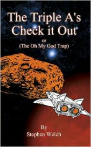 The Triple A's Check It Out: The Oh My God Trap - Stephen Welch