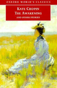 The Awakening: And Other Stories - Kate Chopin