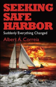 Seeking Safe Harbor: Suddenly Everything Changed - Albert A. Correia
