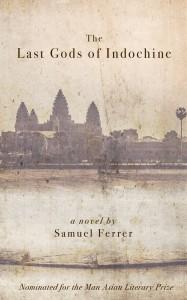 The Last Gods of Indochine - Samuel Ferrer