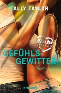 Make it count - Gefühlsgewitter: Roman (Oceanside Love Stories) - Ally Taylor