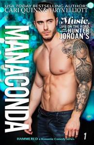 Manaconda: Rockstar Romantic Comedy (Hammered Book 1) - Taryn Elliott, Cari Quinn