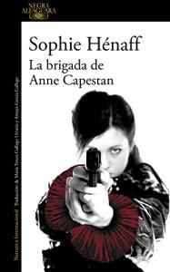 La brigada de Anne Capestan - Sophie Hénaff