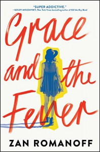 Grace and the Fever - Zan Romanoff