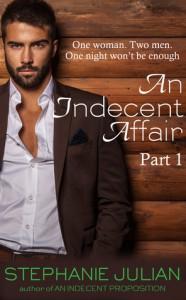 An Indecent Affair Part I - Stephanie Julian