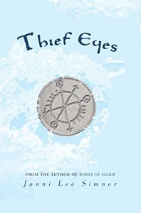 Thief Eyes (The Bones of Faerie Trilogy) - Janni Lee Simner