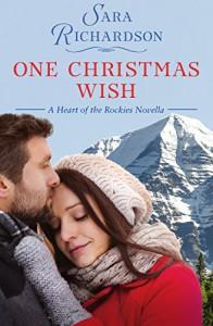 One Christmas Wish (Heart of the Rockies) - Sara Richardson