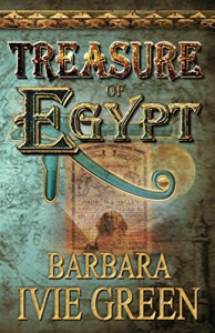 Treasure of Egypt: Action adventure - Romantic comedy (Book 1 Treasure of the Ancients) - Barbara Ivie Green, Barbara Ivie Green