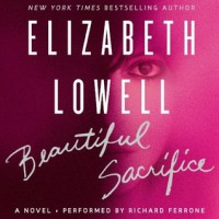 Beautiful Sacrifice - Elizabeth Lowell, Richard Ferrone