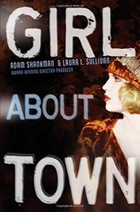 Girl about Town - Adam Shankman, Laura L. Sullivan