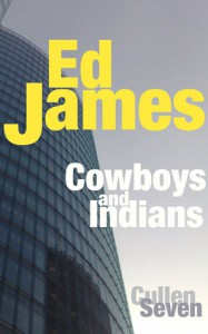 Cowboys and Indians (Detective Scott Cullen Mysteries Book 7) - Ed James
