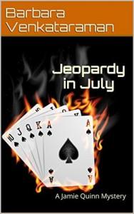 Jeopardy in July: A Jamie Quinn Mystery (Jamie Quinn Cozy Mystery Book 5) - Barbara Venkataraman