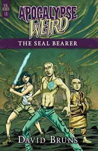 Apocalypse Weird: The Seal Bearer - David Bruns, Ellen Campbell