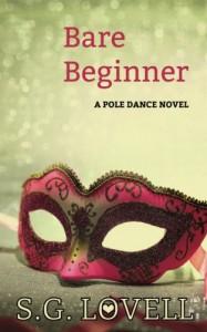 Bare Beginner (Pole Dance) (Volume 1) - S.G. Lovell