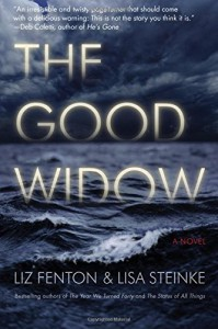 The Good Widow: A Novel - Liz Fenton, Lisa Steinke