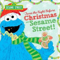 Twas the Night Before Christmas on Sesame Street - Sesame Workshop