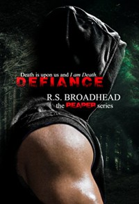 Defiance (The Reaper Series Book 1) - R.S. Broadhead