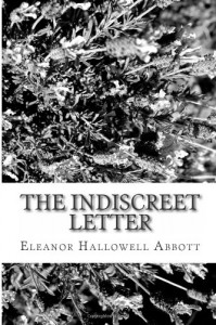The Indiscreet Letter - Eleanor Hallowell Abbott