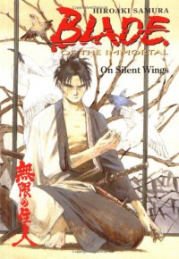 Blade of the Immortal, Volume 4: On Silent Wings - Hiroaki Samura, Dana Lewis, Toren Smith