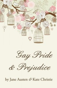 Gay Pride and Prejudice - Kate Christie;Jane Austen