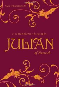 Julian of Norwich - Amy Johnson Frykholm