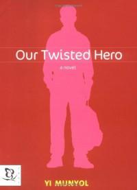 Our Twisted Hero - Yi Munyol