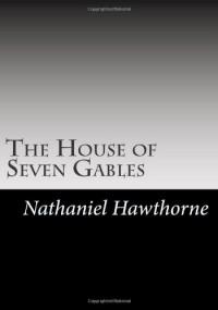 The House of Seven Gables - Nathaniel Hawthorne