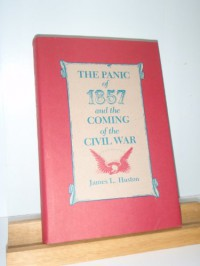 The Panic of 1857 and the Coming of the Civil War - James L. Huston