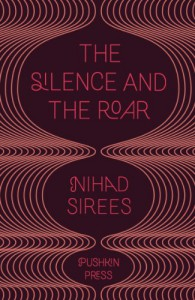 Silence & the Roar - Nihad Sirees