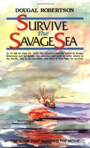 Survive the Savage Sea - Dougal Robertson
