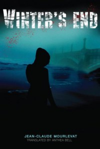 Winter's End - Jean-Claude Mourlevat, Anthea Bell
