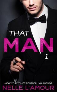 That Man 1: (That Man Trilogy) - Nelle L'Amour
