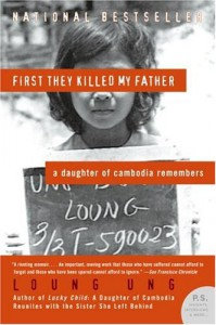 First They Killed My Father: A Daughter of Cambodia Remembers - Loung Ung