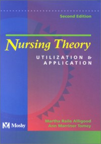 Nursing Theory: Utilization & Application - Martha Raile Alligood
