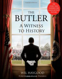The Butler: A Witness to History - Wil Haygood