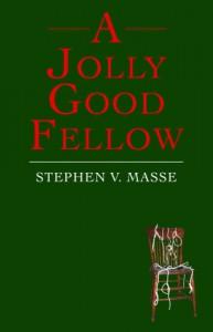 A Jolly Good Fellow - Stephen V. Masse