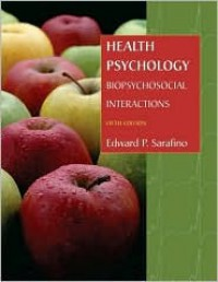Health Psychology: Biopsychosocial Interactions - Edward P. Sarafino