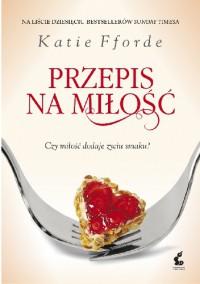 Przepis na miłość - Katie Fforde
