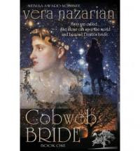 Cobweb Bride - Vera Nazarian